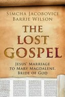 The Lost Gospel by Jacobovici and Wilson puts a modern spin on an ancient tale.